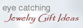 eye caching jewelry gift ideas